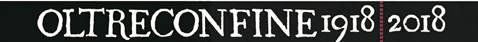 OLTRECONFINE 1918/2018, martedì 23 gennaio SECONDA SERATA-FORUM SULLA GRANDE GUERRA A CHIOPRIS VISCONE